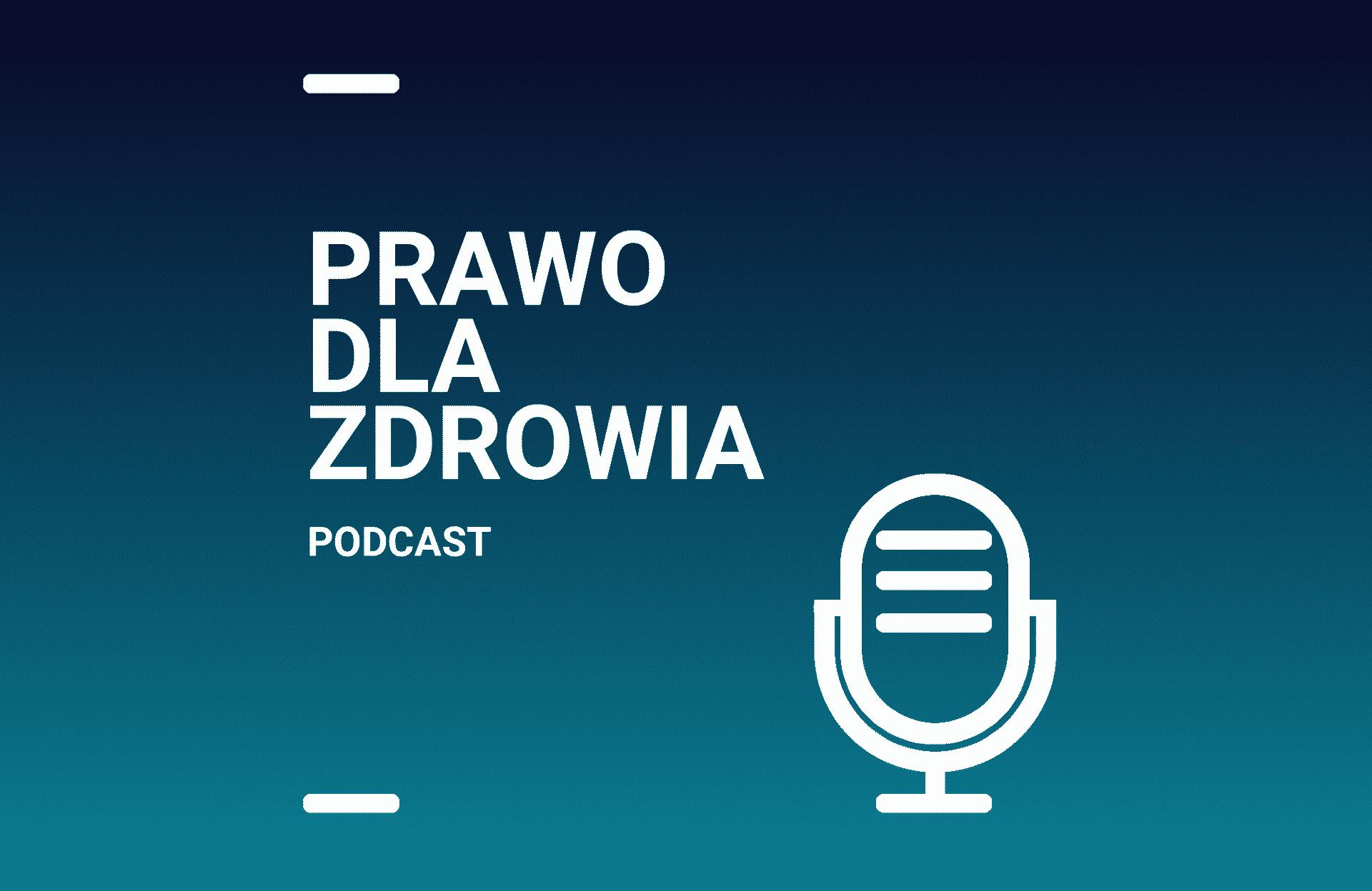 Zapis z podcastu – Prawo Dla Zdrowia. Jak wybrać system do obsługi gabinetu i prowadzenia dokumentacji medycznej?